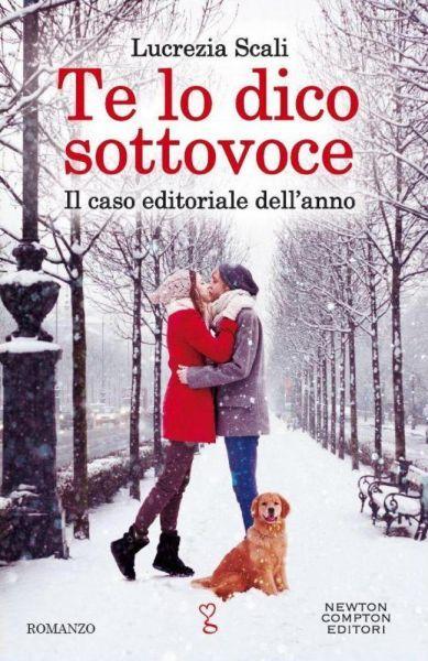 Te Lo Dico Sottovoce, il romanzo di Lucrezia Scali, dal 4 Gennaio in libreria ~ Leggere Fantastico