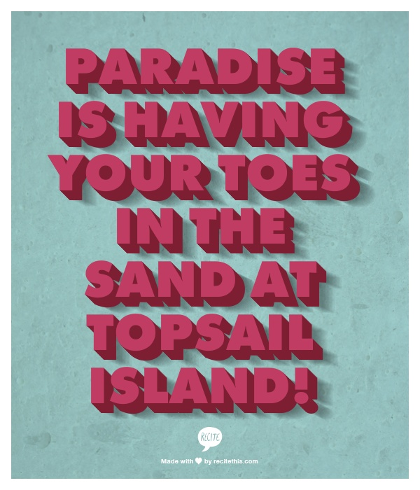 Paradise is having your toes in the sand at Topsail Island!