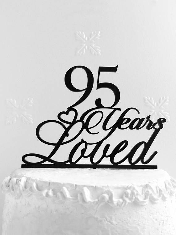 95 Years Loved Birthday Cake Topper 95th Anniversary 95