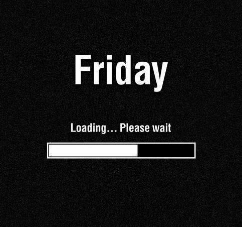 #Friday Loanding... Please wait! #Inspirational #Quotes @Candidman