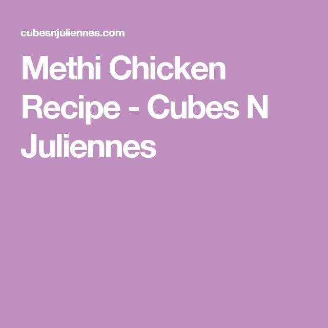 Methi Chicken Recipe - Cubes N Juliennes