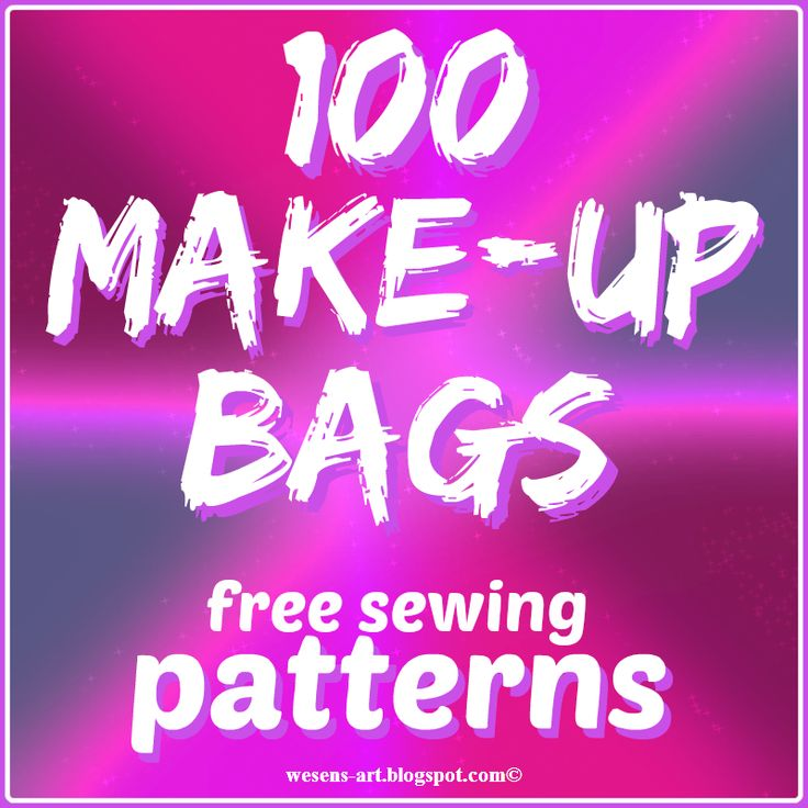 100 Make-Up Bags / Cosmetic Bags   free sewing patterns
