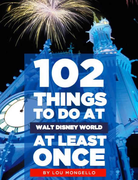 Get my new book, 102 Things To Do in Walt Disney World At Least Once FREE at the NEW