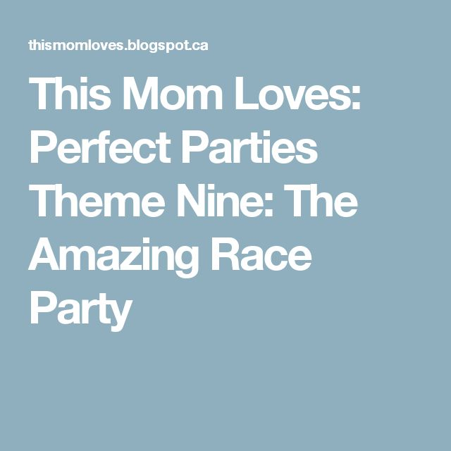 This Mom Loves: Perfect Parties Theme Nine: The Amazing Race Party
