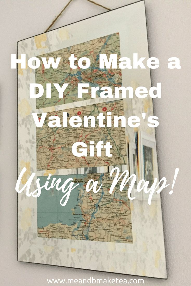 How to Make a DIY Framed Valentine's Gift Using a Map!    Perfect DIY gift ideas and inspiration for Valentine's and anniversary ideas!