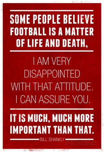 Bill Shankly Football Quote Sports Photo at AllPosters.com