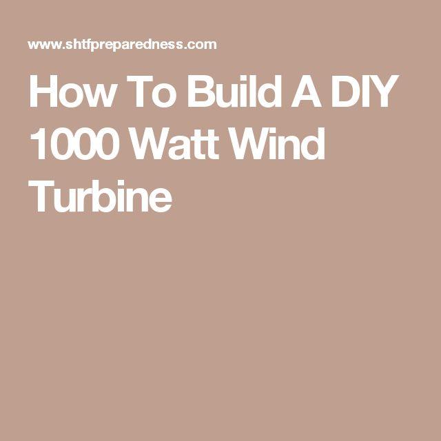 How To Build A DIY 1000 Watt Wind Turbine