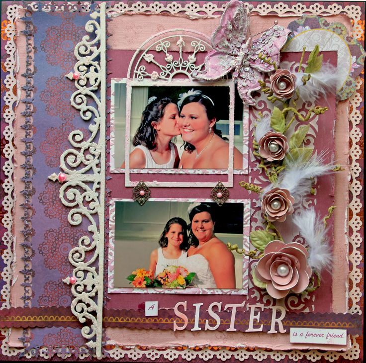 A Sister Is - Great use of picking up the design in the papers and adding similar embellishments in the trims. Beautiful color choices as well. #wedding #scrapbooking