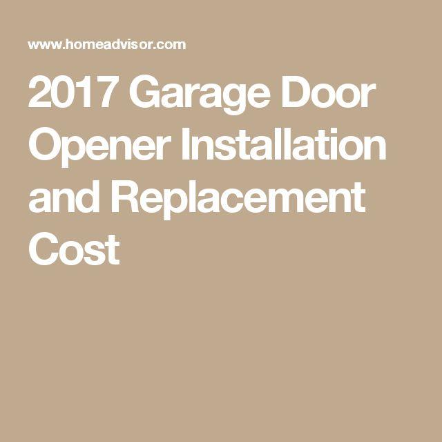 2017 Garage Door Opener Installation and Replacement Cost