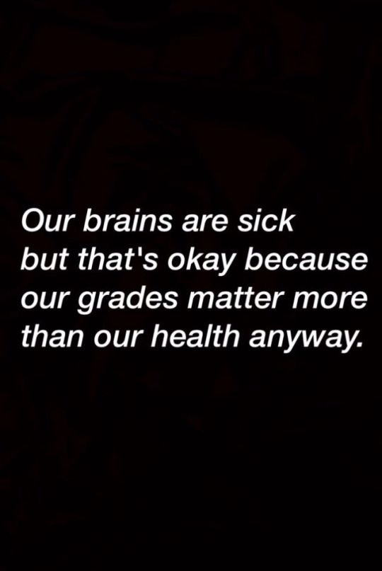That's what kids are taught--grades matter at all costs. Why don't they educate kids about mental illness and prevent thousands of suicides and eating disorders?
