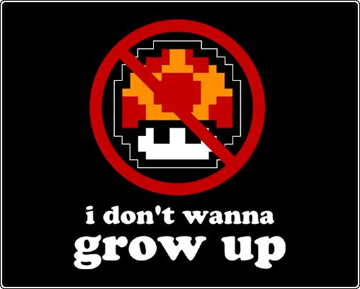 I don't wanna grow up - Super Mario Bros. Mushroom