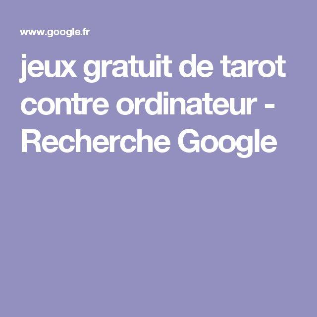 jeux gratuit de tarot contre ordinateur - Recherche Google