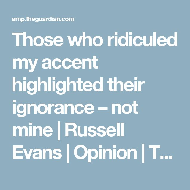 148 best smu resources images on pinterest english english those who ridiculed my accent highlighted their ignorance not mine russell evans opinion fandeluxe Image collections