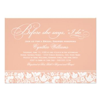 """Elegant bridal shower invitation features """"Before she says, """"I Do"""" in a stylish script and a white floral lace border design. Blush / cameo pink and white wedding color scheme. #wedding #garden #floral #vintage #flower #lace #leaves #bridal #shower #before #she #says #i #do #lacy #script #swirl #theme #elegant"""