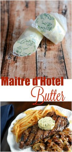 Maitre d'Hotel Butter- Easy, French compound butter for sauteing vegetables, finishing steaks or spreading on bread.