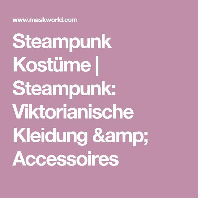 Steampunk Kostüme | Steampunk: Viktorianische Kleidung & Accessoires
