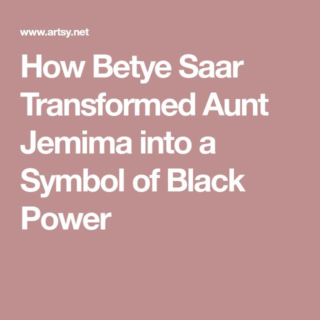 How Betye Saar Transformed Aunt Jemima into a Symbol of Black Power