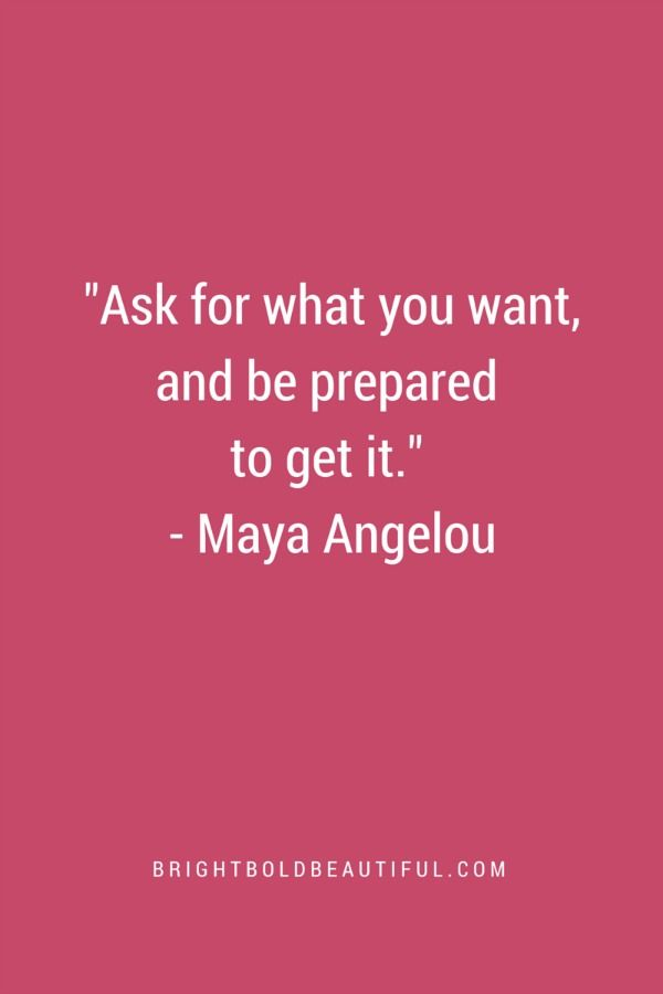 Ask for what you want & be prepared to get it.