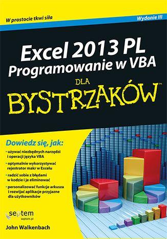 """""""Excel 2013 PL. Programowanie w VBA dla bystrzaków""""  #helion #ksiazka #Excel #VBA #programowanie #Dlabystrzakow"""