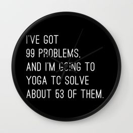 99 Problems Wall Clock