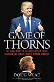 #6: Game of Thorns: The Inside Story of Hillary Clinton's Failed Campaign and Donald Trump's Winning Strategy