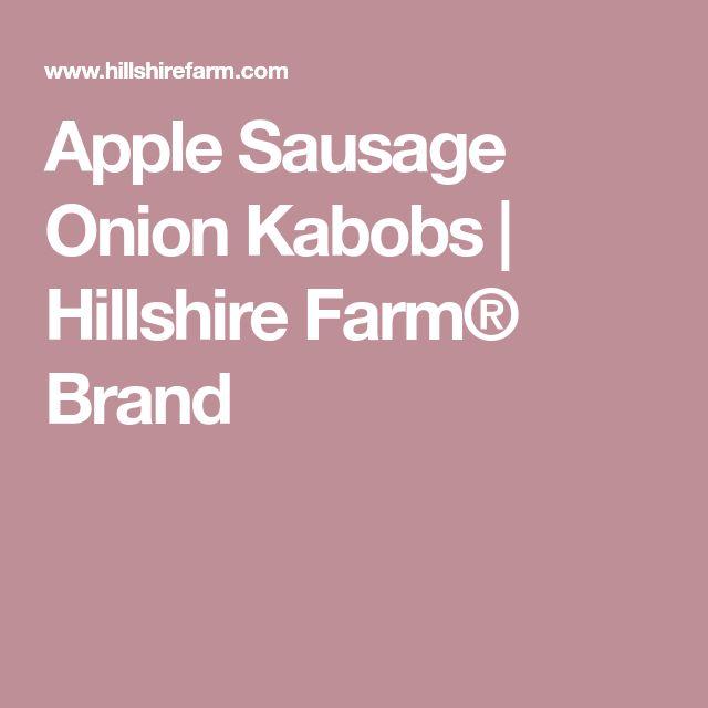 Apple Sausage Onion Kabobs | Hillshire Farm® Brand