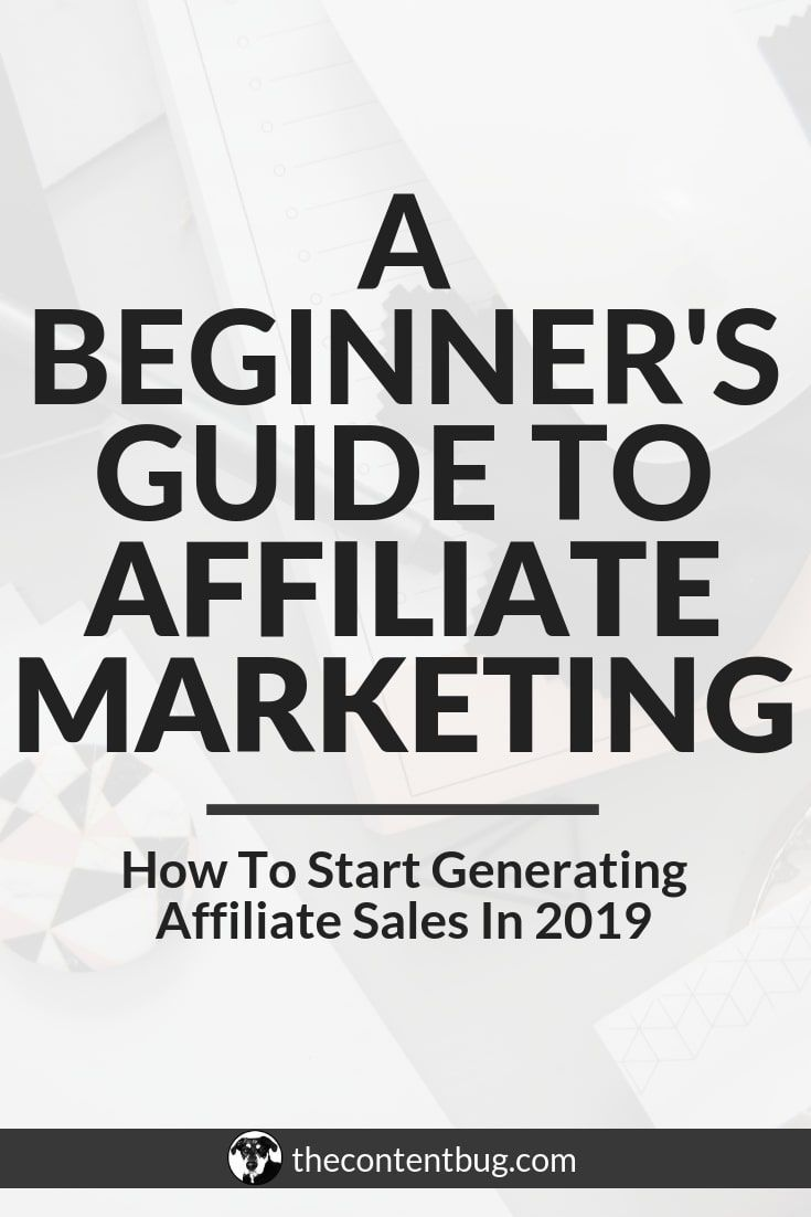 Affiliate Marketing 101: How To Start Generating Affiliate Sales In 2019