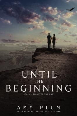 Until the Beginning (After the End #2) by Amy Plum