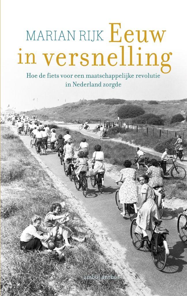 Eeuw in versnelling | Marian Rijk: Een intrigerende geschiedenis over de opkomst van de fiets en een kleine dorpsfabriek die uitgroeit tot…
