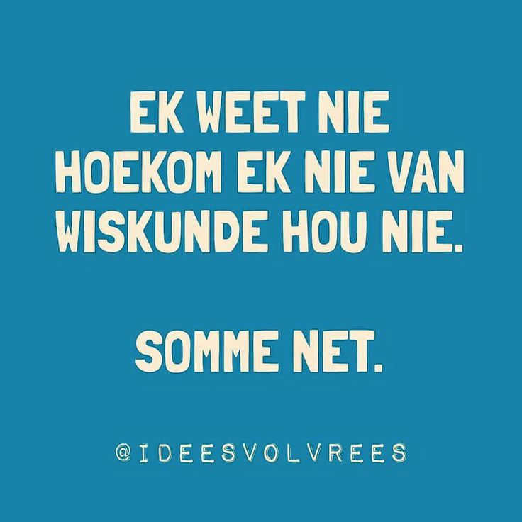 Somme net... __[IdeesVolVrees/FB](Kobus Galloway) #words@play #Afrikaans