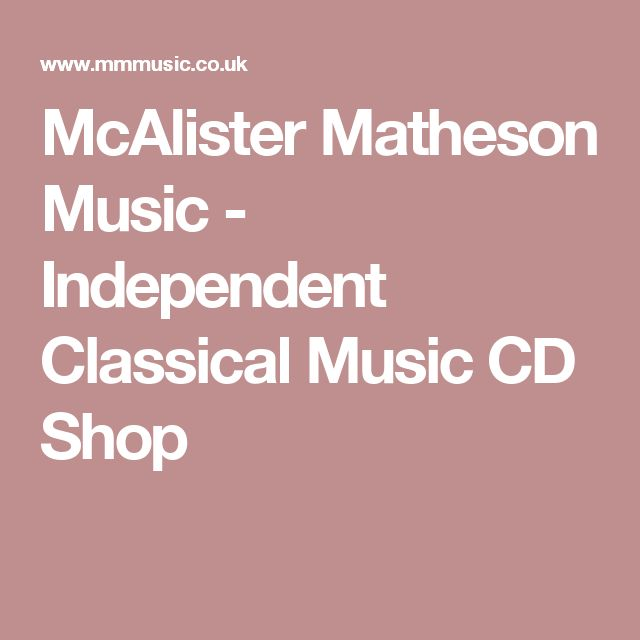 McAlister Matheson Music - Independent Classical Music CD Shop