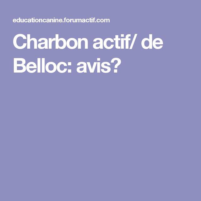 Charbon actif/ de Belloc: avis?