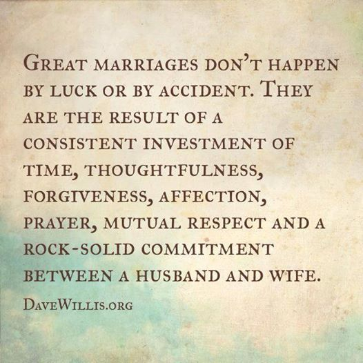 Great marriages don't happen by luck or accident Dave Willis quote davewillis.org