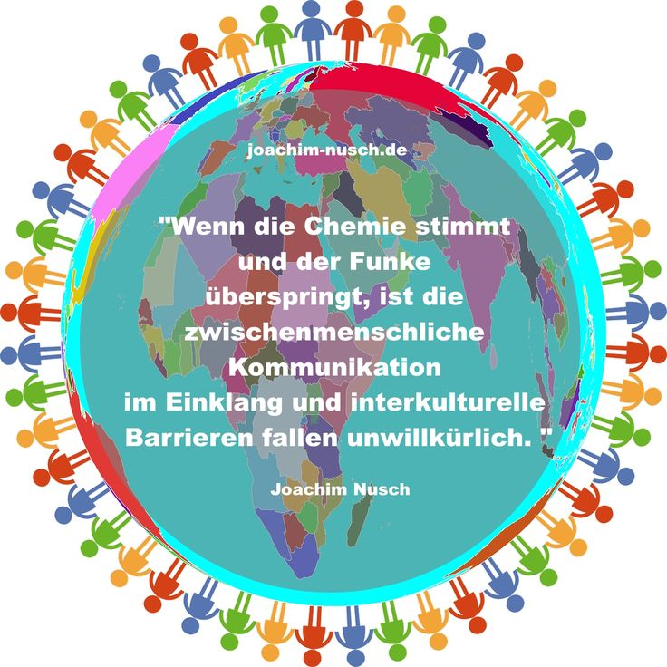 """""""Wenn die Chemie stimmt  und der Funke überspringt, ist die zwischenmenschliche  Kommunikation im Einklang und interkulturelle Barrieren fallen unwillkürlich.""""  #Zitate © Joachim Nusch"""