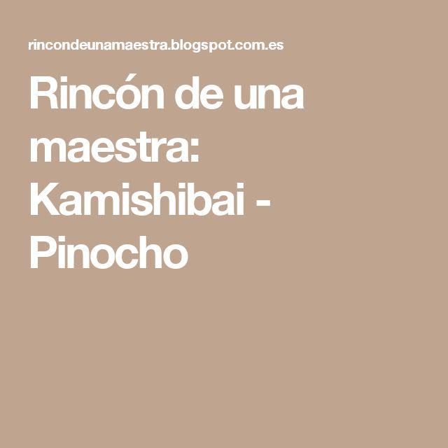 Rincón de una maestra: Kamishibai - Pinocho