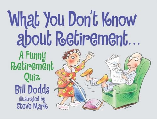 What You Don't Know About Retirement. 10 Retirement Gift Ideas for Men and Women
