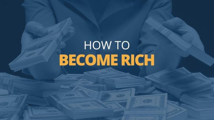 """How to Become Rich  """"...here's 5 ways you become rich!"""""""