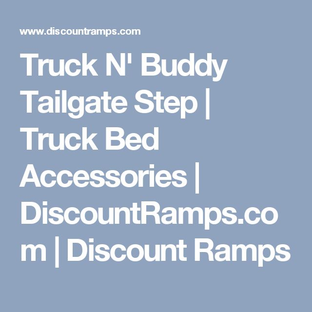 Truck N' Buddy Tailgate Step | Truck Bed Accessories | DiscountRamps.com | Discount Ramps