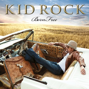[kid rock] born free
