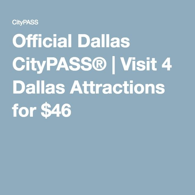 Official Dallas CityPASS® | Visit 4 Dallas Attractions for $46