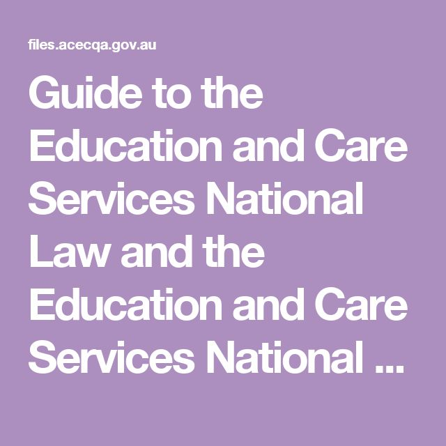 Guide to the Education and Care Services National Law and the Education and Care Services National Regulations 2011
