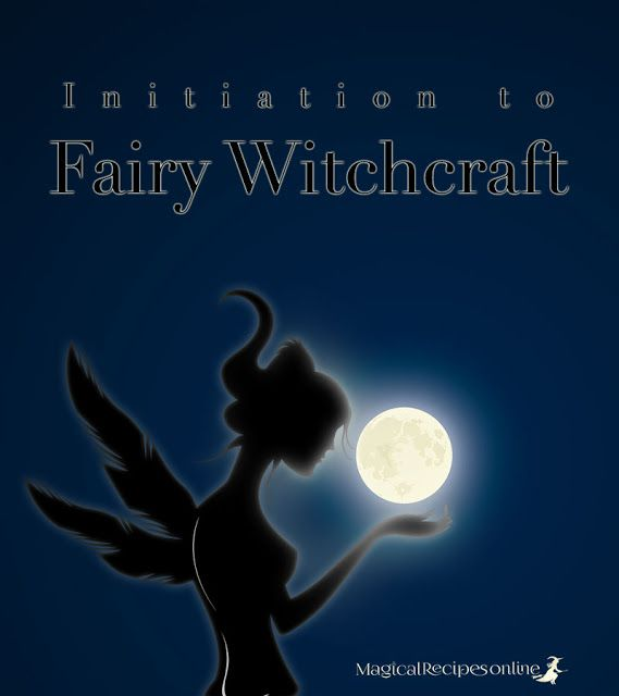 Initiation to Fairy Witchcraft August's Full Moon - contact the Fairy Kingdom