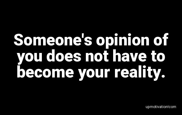 Someone�s opinion of you does