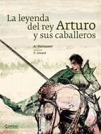 La leyenda del rey Arturo y sus caballeros.