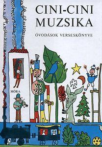 T. Aszódi Éva (Szerk.): Cini-Cini Muzsika  201 old, 304 ron