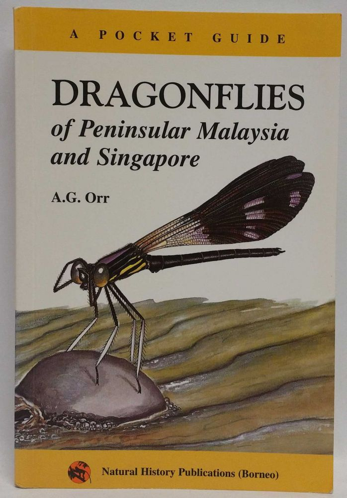 Dragonflies of Peninsular Malaysia and Singapore: A Pocket Guide. A. G. Orr.