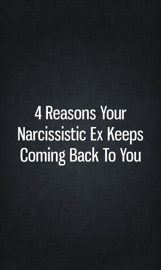 Will my narcissistic ex come back to me again?I am often