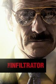 The Infiltrator 2016 ________ A U.S Customs official uncovers a massive money laundering scheme involving Pablo Escobar....