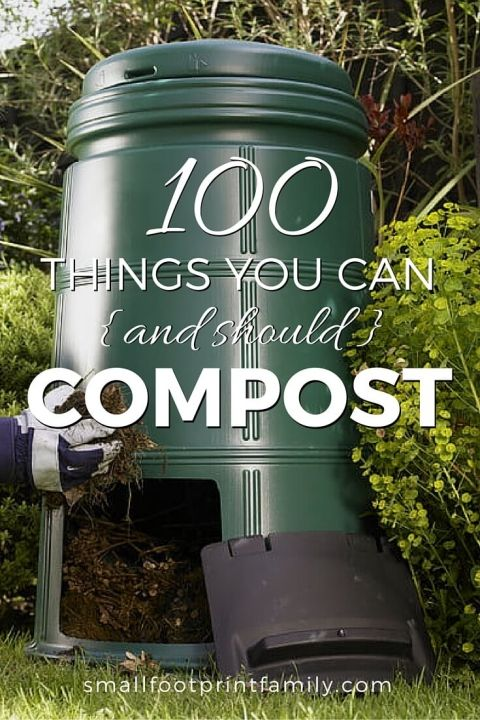 100 Things You Can And Should Compost
