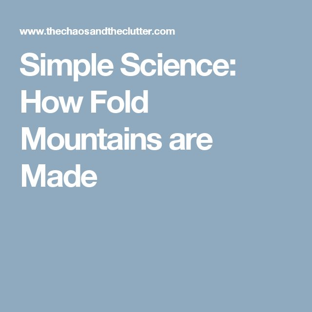 Simple Science: How Fold Mountains are Made